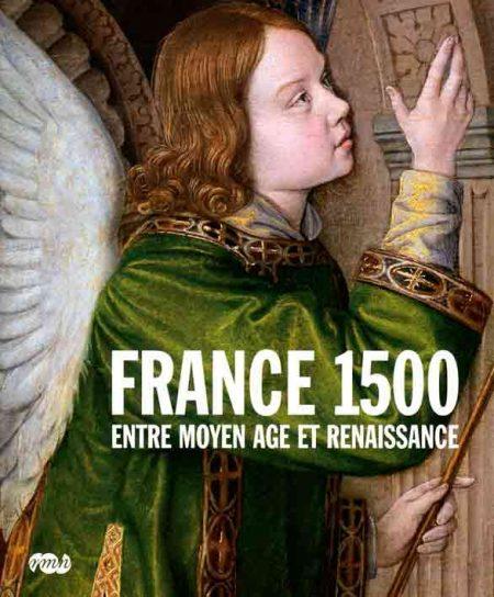 France 1500: Entre Moyen Âge et Renaissance