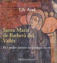Reseña: Santa Maria de Barberà del Vallès. Fe i poder darrere les imatges sacres