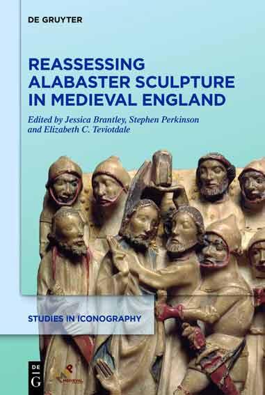 Reassessing Alabaster Sculpture in Medieval England
