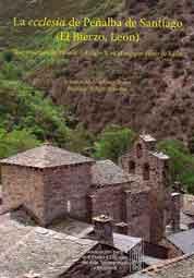 La Ecclesia de Peñalba de Santiago (El Bierzo, León). Arquitectura de fusión del siglo X en el antiguo reino de León