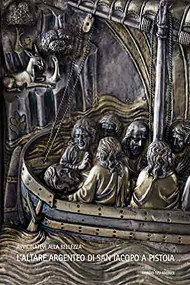 L'altare argenteo di san Iacopo a Pistoia