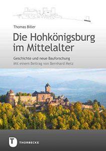 Die Hohkönigsburg im Mittelalter: Geschichte und neue Bauforschung
