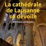 La cathédrale de Lausanne se dévoile: Mystères gothiques