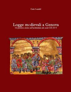 Logge medievali a Genova: Un percorso storico nell'architettura dei secoli XII-XVI