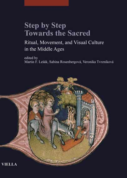 Step by step. Towards the sacred. Ritual, movement, and visual culture in the Middle Ages