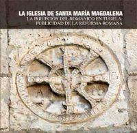 La iglesia de santa María Magdalena. La irrupción del  Románico en Tudela: publicidad de la reforma romana