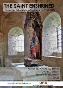 The Saint Enshrined: European Tabernacle-altarpieces, c. 1150-1400