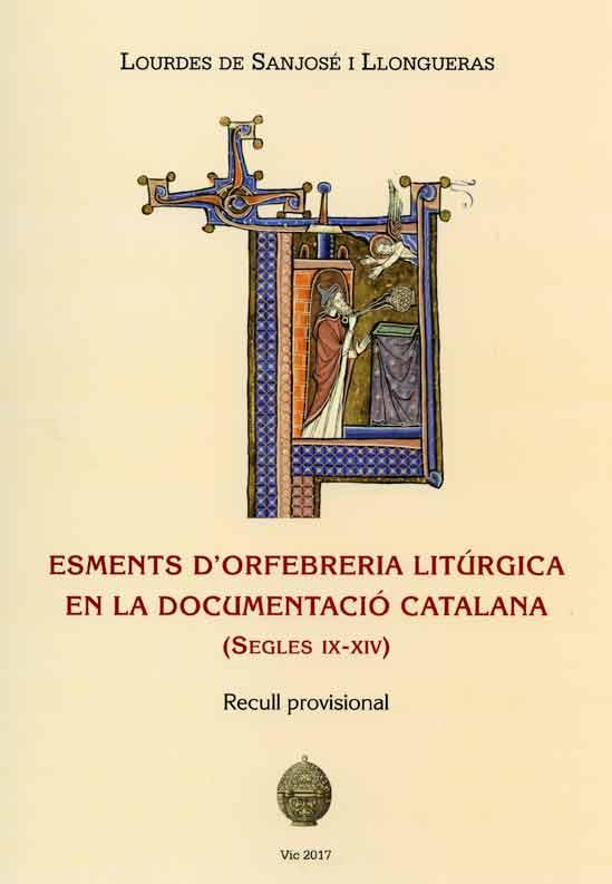 Esments d'orfebreria litúrgica en la documentació catalana (segles IX-XIV). Recull provisional