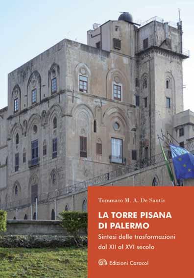 La Torre Pisana di Palermo. Sintesi delle trasformazioni dal XII al XVI secolo