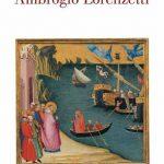 Ambrogio Lorenzetti. Catalogo della mostra