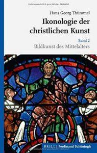 Ikonologie der christlichen Kunst: Band 2: Bildkunst des Mittelalters