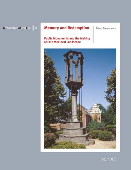 Memory and Redemption: Public Monuments and the Making of Late Medieval Landscape