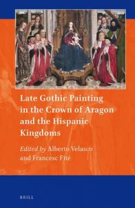 Late Gothic Painting in the Crown of Aragon and the Hispanic Kingdoms