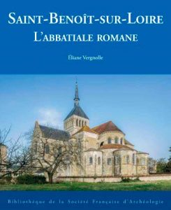 Saint-Benoît-Sur-Loire. l'Abbatiale Romane