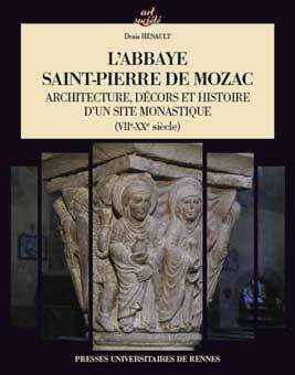 La abadía de Saint-Pierre de Mozac: Arquitectura, decoración e historia de un monasterio