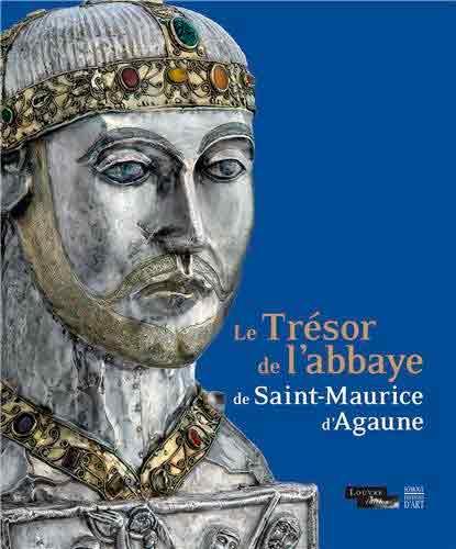 Le Trésor de l'abbaye de Saint-Maurice d'Agaune