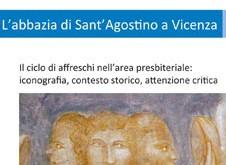 L'Abbazia di Sant'Agostino a Vicenza. Il ciclo di affreschi nell'area presbiteriale. Iconografia, contesto storico, attenzione critica