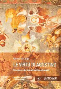 Le virtù di Agostino. Disamina su otto impenetrabili figure femminili