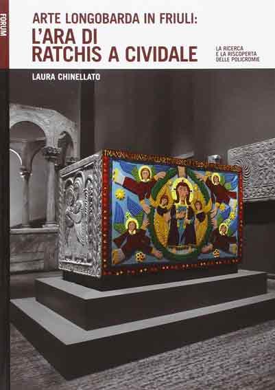 Arte longobarda in Friuli: l'Ara di Ratchis a Cividale. La ricerca e la riscoperta delle policromie