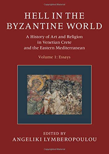 Hell in the Byzantine World. A History of Art and Religion in Venetian Crete and the Eastern Mediterranean