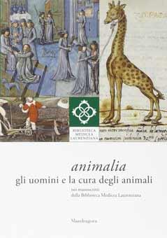 Animali. Gli uomini e la cura degli animali nei manoscritti della Biblioteca Medicea Laurenziana