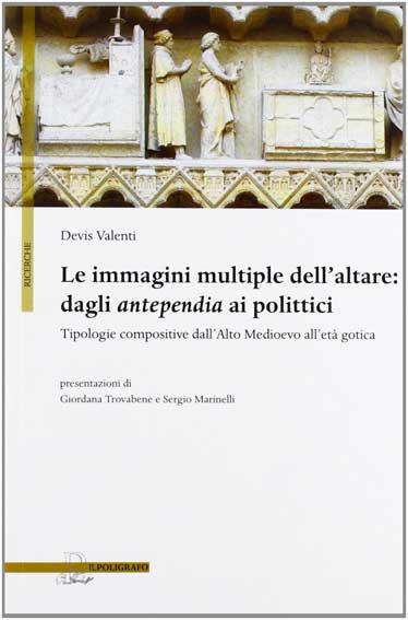 Le immagini multiple dell'altare: dagli antependia ai polittici. Tipologie compositive dall'Alto Medioevo all'età gotica