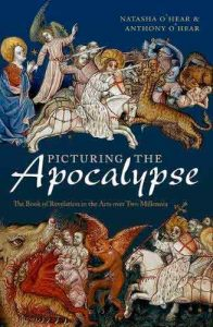 Picturing the Apocalypse: The Book of Revelation in the Arts over Two Millennia