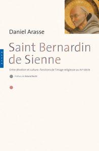 Saint-Bernardin de Sienne. Entre dévotion et culture: fonction de l'image religieuse au XVe siècle