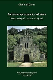 Architettura preromanica asturiana. Studi storiografici e caratteri figurali