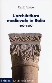 L'architettura medievale in Italia, 600-1200