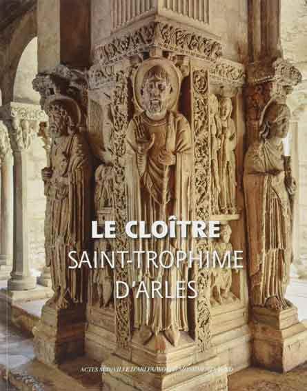Le cloître Saint-Trophime d'Arles