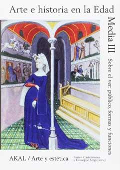 Arte e historia en la Edad Media III: público, formas y funciones