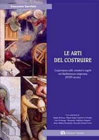 Le arti del costruire. Corporazioni edili, mestieri e regole nel Mediterraneo aragonese (XV-XVI secolo)