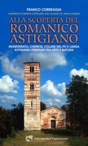 Alla scoperta del romanico astigiano. Monferrato, Chierese, colline del Po e Langa astigiana