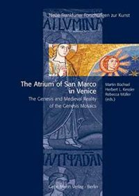 The Atrium of San Marco in Venice: The Genesis and Medieval Reality of the Genesis Mosaics