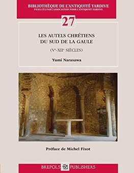 Les autels chrétiens du Sud de la Gaule (Ve-XIIe siècles)