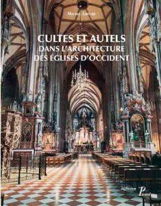 Cultes et autels dans l'architecture des églises d'Occident