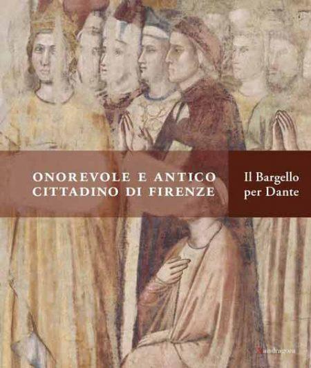 Onorevole e antico cittadino di Firenze. Il Bargello per Dante