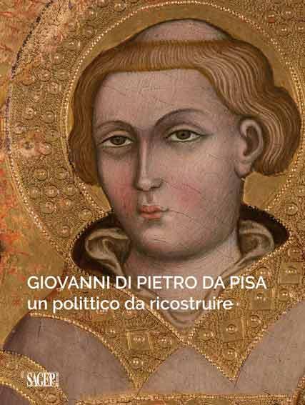 Giovanni di Pietro da Pisa. Un polittico da ricostruire