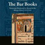The Bar Books: Manuscripts Illuminated for Renaud de Bar, Bishop of Metz (1303-1316)
