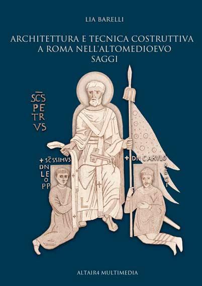 Architettura e tecnica costruttiva a Roma nell'altomedioevo. Saggi