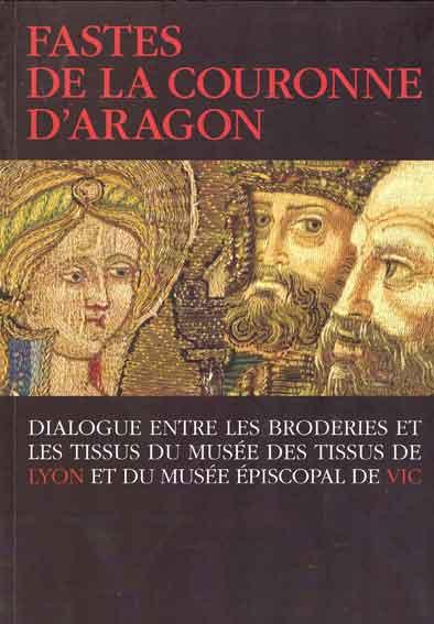 Fastes de la Couronne d'Aragon. Dialogue entre les broderies et les tissus du Musée des Tissus de Lyon et du Musée Épiscopal de Vic