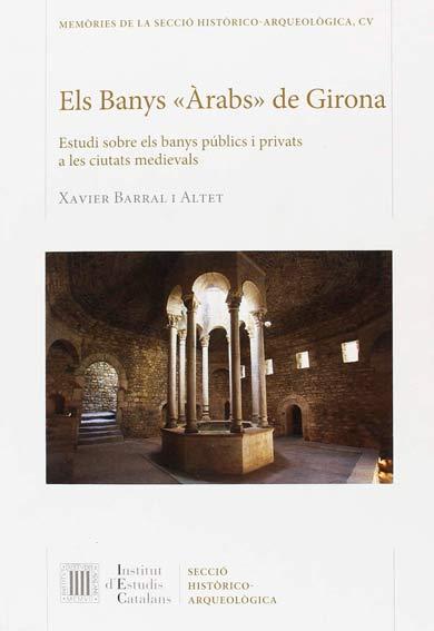 """Els Banys """"Àrabs"""" de Girona"""