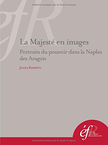 La majesté en images. Portraits du pouvoir dans la Naples des Aragon