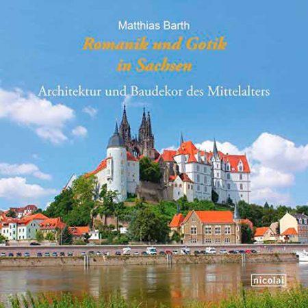 Romanik und Gotik in Sachsen: Architektur und Baudekor des Mittelalters