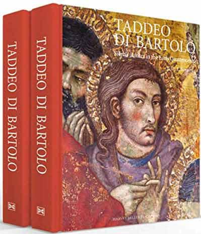 Taddeo Di Bartolo: Siena's Painter in the Early Quattrocento