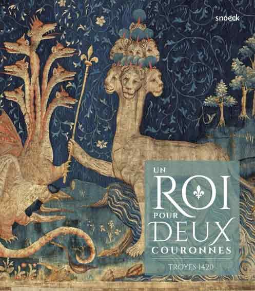 Troyes 1420: Un roi pour deux couronnes