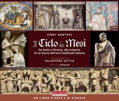 Il ciclo dei mesi. Da Aosta a Otranto, alla scoperta di un tesoro dell'arte medievale italiana