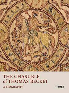 The chasuble of Thomas Becket. A biography