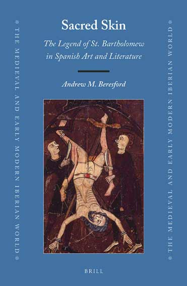 Sacred Skin: The Legend of St. Bartholomew in Spanish Art and Literature